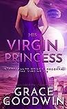 His Virgin Princess (Interstellar Brides: The Virgins, #3)
