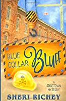 Blue Collar Bluff (A Spicetown Mystery)