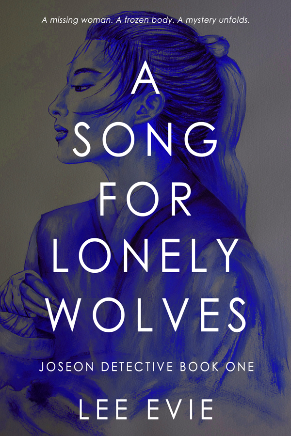 A Song for Lonely Wolves (Joseon Detective, #1)