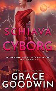 La schiava dei cyborg (Spose interstellari: La colonia #1)