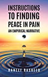 Instructions to Finding Peace in Pain by Haneef Rasheed