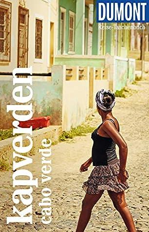 DuMont Reise-Taschenbuch Kapverden. Cabo Verde: mit praktischen Downloads aller Karten und Grafiken (DuMont Reise-Taschenbuch E-Book)