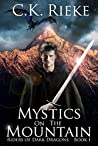 Mystics on the Mountain (Riders of Dark Dragons, #1)