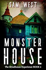 Monster House (The Grindhouse Experience #2)
