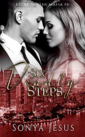 Six Deadly Steps (Escaping the Mafia, #6)