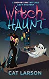 Witch Haunt: A Bigfoot Bay Witches Paranormal Cozy Mystery Book 4