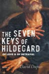 Of Love & Of Betrayal (The Seven Keys of Hildegard Book 2)