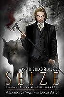 Seize (A Magnus Blackwell Novel Book 4)