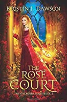 The Rose Court (The Unchosen Series)