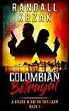Colombian Betrayal by Randall Krzak