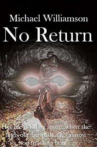 No Return.: Her life is falling apart...when she finds out the truth...its almost too much to bear....