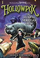 Hollowpox: The Hunt for Morrigan Crow (Nevermoor #3)