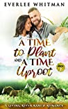 A Time To Plant and A Time To Uproot (A Time For Everything #2)