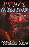Primal Intuition Book One Runaways