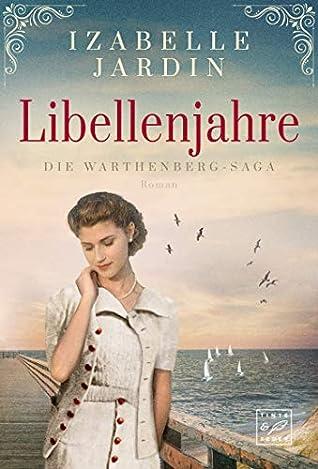 Libellenjahre (Die Warthenberg-Saga 1)