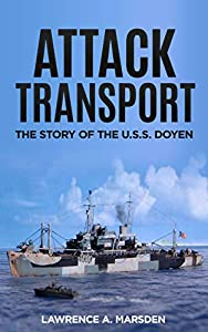 Attack Transport (Illustrated): The Story of the U.S.S. Doyen