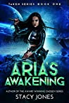 Aria's Awakening by Stacy  Jones
