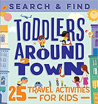Search & Find Toddlers Around Town by Hannah Sun