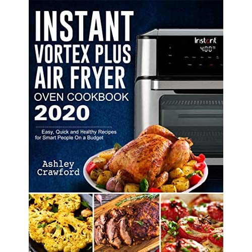 Instant Vortex Plus Air Fryer Oven Cookbook 2020 Easy Quick And