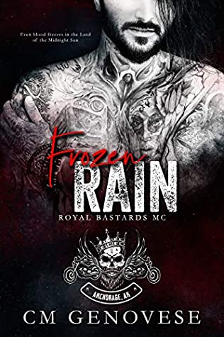 Frozen Rain (Royal Bastards MC: Anchorage, #1)