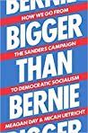 Bigger Than Bernie: How We Go from the Sanders Campaign to Democratic Socialism