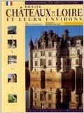 Tous les châteaux de la Loire et leurs environs