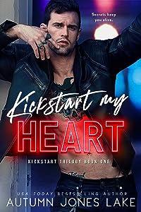 Kickstart My Heart (Kickstart Trilogy, #1)