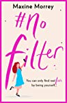 #No Filter by Maxine Morrey