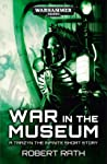 War in the Museum (Black Library Celebration 2020 #6)
