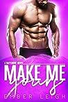 Make Me Yours (Bayshore #3)