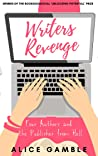 Writers Revenge: Four Authors and the Publisher from Hell