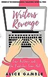 Writers Revenge by Alice Gamble
