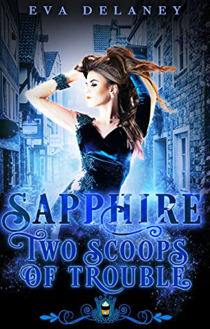 Sapphire: Two Scoops of Trouble