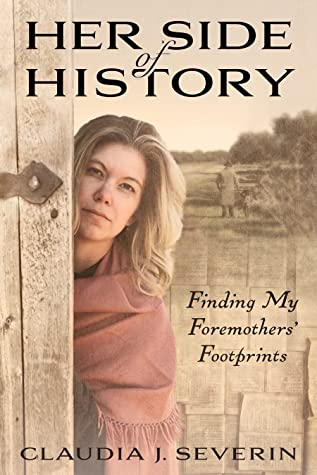 Her Side of History--Finding My Foremothers' Footprints