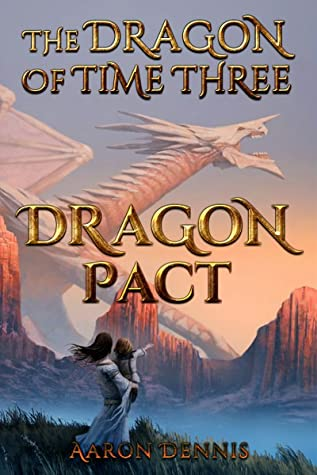 Dragon Pact (The Dragon of Time Book 3)