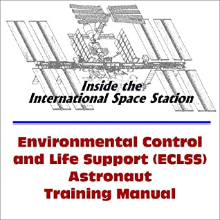 Inside The International Space Station:  Environmental Control And Life Support System (Eclss) Astronaut Training Manual