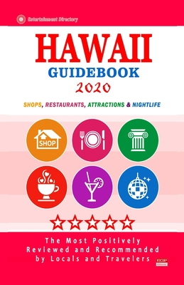 Hawaii Guidebook 2020: Shops, Restaurants, Entertainment and Nightlife in Hawaii (City Guidebook 2020)