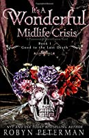 It's A Wonderful Midlife Crisis (Good To The Last Death, #1)