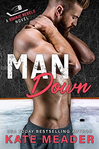 Man Down (Rookie Rebels, #3)
