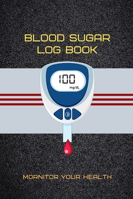 Blood Sugar Log Book: Daily and Weekly Record and Your Health, Easy Tracking Monitor Blood Sugar and Monitor Your Health, 2-Year Blood Sugar Level Recording Book, Tracking Insulin and Medicines ( 110 Weeks)