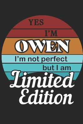 YES IM Owen Im not perfect but i am Limited Edition