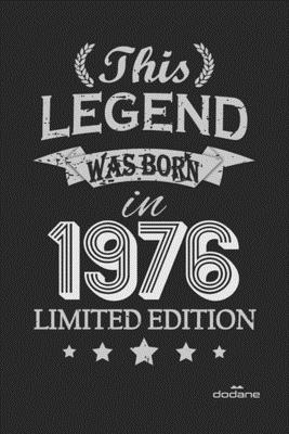 This Legend was born in 1976 LIMITED EDITION: This Legend was born in 1976 LIMITED EDITION