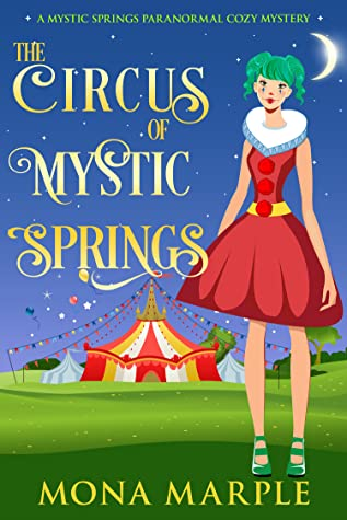 The Circus of Mystic Springs by Mona Marple