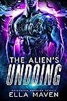 The Alien's Undoing (Drixonian Warriors, #3)