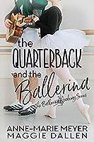 The Quarterback and the Ballerina (The Ballerina Academy, #1)