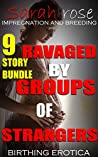 Ravaged by Groups of Strangers: 9 Story Bundle (Erotica Short Stories Book 1)