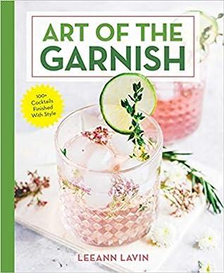 Art of The Garnish by Leeann Lavin