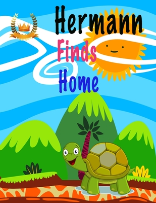 Hermann Finds Home: is a childrens animal book about a tortoise who wants to find his way home