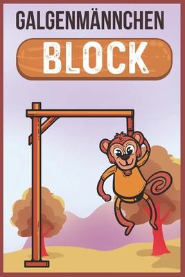 Galgenm�nnchen Block: Besch�ftigungsbuch f�r Jugendliche und Erwachsene - Buchstabenspiel - Spieleabend - Aktivit�tsbuch - Spieleblock