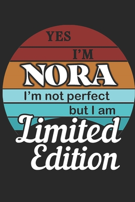YES IM Nora Im not perfect but i am Limited Edition